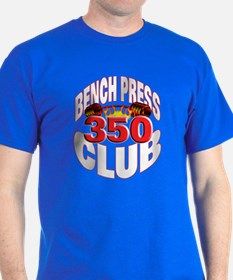 BENCH PRESS 350 CLUB T-Shirt