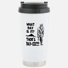 Thor's Day-eee!!! Stainless Steel Travel Mug