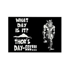 Thor's Day-eee!!! Rectangle Magnet