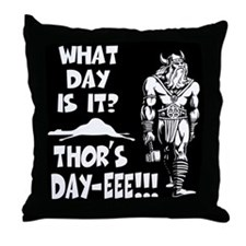 Thor's Day-eee!!! Throw Pillow