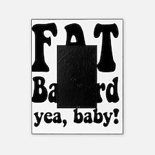 Fat Fat Bastard black Picture Frame