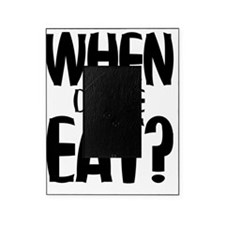 Fat When Do We Eat black Picture Frame
