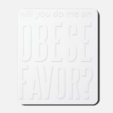 Fat Obese Favor white Mousepad