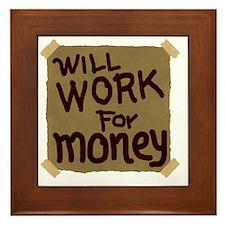 Will work for money Framed Tile