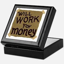 Will work for money Keepsake Box