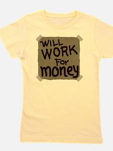 Will work for money Girl's Tee
