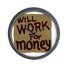 Will work for money Wall Clock