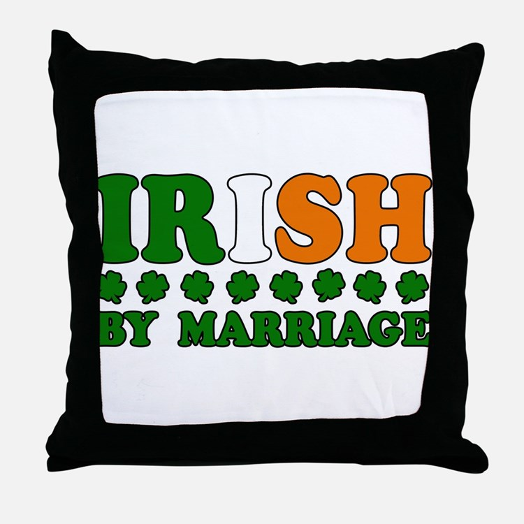 Irish by Marriage Tricolor Throw Pillow