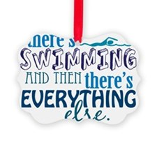 swimming then eleverything else Ornament