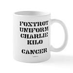 F-U-C-K Cancer Mug