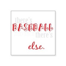 "baseball then eleverything  Square Sticker 3"" x 3"""