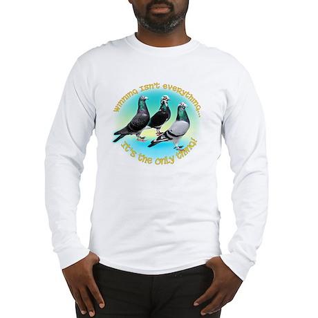 WinningIsntEverything5 Long Sleeve T-Shirt