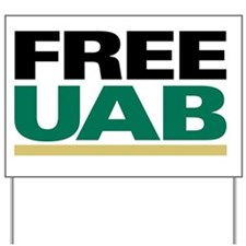 FREE UAB NOW Car Magnet 20x12 Yard Sign