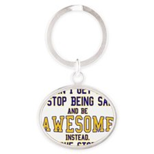 When-I-Get-Sad-College Oval Keychain