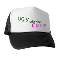 Ugly is the New Cute Trucker Hat