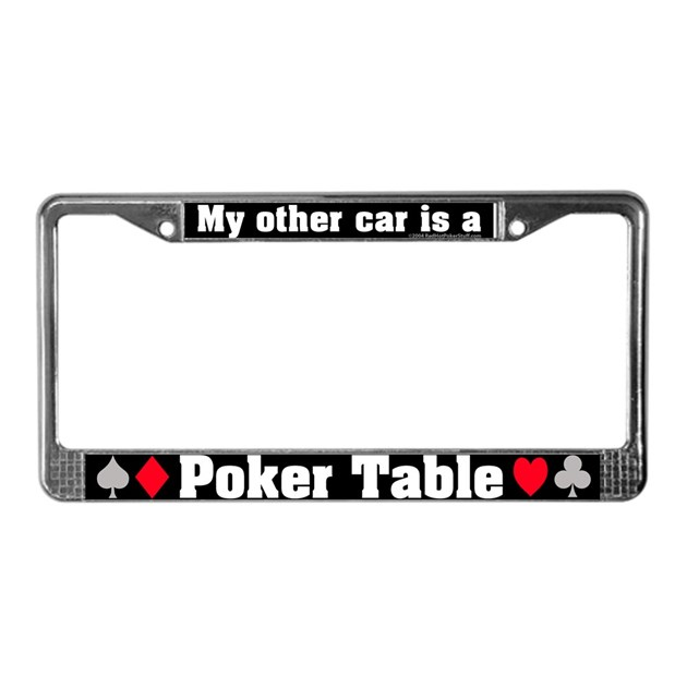 My Other Car Is A Poker Table License Plate Frame By