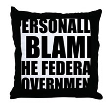 I blame government Throw Pillow