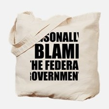 I blame government Tote Bag