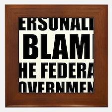I blame government Framed Tile