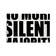 no more silent majority Rectangle Magnet