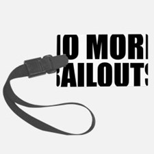 no more bailouts Luggage Tag