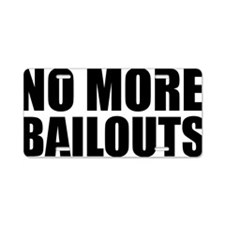 no more bailouts Aluminum License Plate
