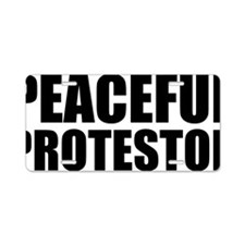 peaceful protestor Aluminum License Plate