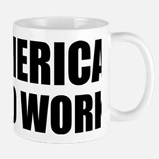 put America back to Work Mug