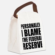 I blame Fed Reserve Canvas Lunch Bag