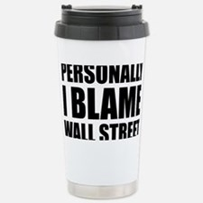 Personally I Blame Wall Street Stainless Steel Tra