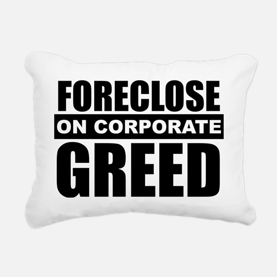 Foreclose on corp Greed Rectangular Canvas Pillow