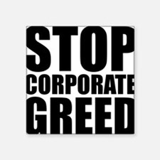 "Stop Corp Greed Square Sticker 3"" x 3"""
