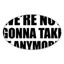 were not gonna take it Decal