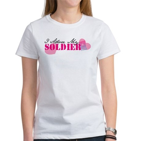 I Adore my Soldier Women's T-Shirt