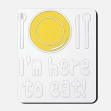 Fat Im Here to Eat white Mousepad