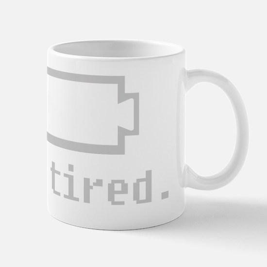 Tired-Single Mug