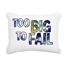 TOOBIGTOFAIL Rectangular Canvas Pillow