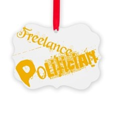 freelance-politician Picture Ornament