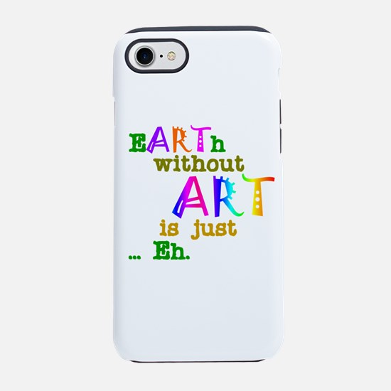 EarthWithoutArt iPhone 7 Tough Case