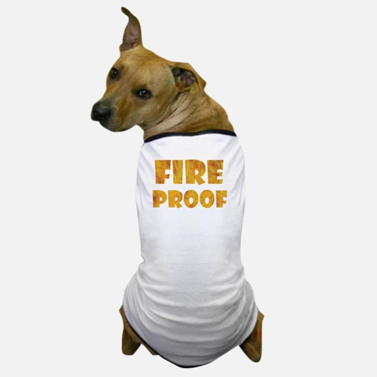 fire-proof-for-darks Dog T-Shirt