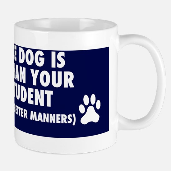 MY SERVICE DOG IS SMARTER Mug