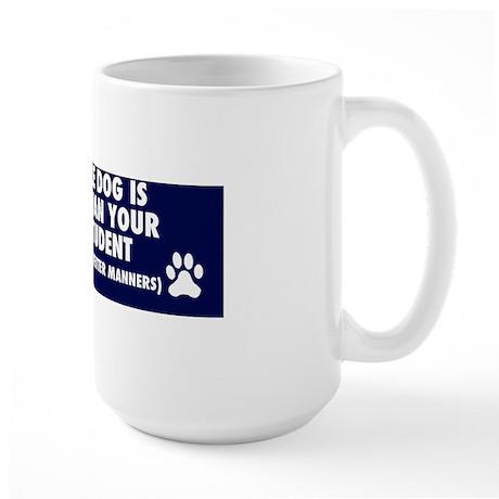 MY SERVICE DOG IS SMARTER Large Mug