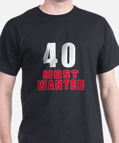 40 most wanted T-Shirt