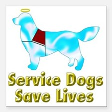 """Service Dogs Save Lives Square Car Magnet 3"""" x 3"""""""