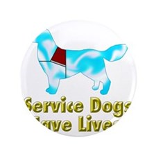 "Service Dogs Save Lives 3.5"" Button"