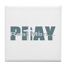 Real Men Pray - Lt Teal Tile Coaster