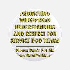 """Please Dont Pet Me Mission Statement 3.5"""" Button"""