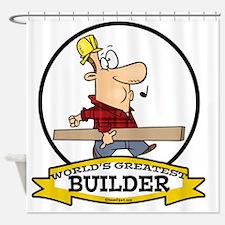 WORLDS GREATEST BUILDER CARTOON Shower Curtain