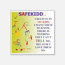 """I BELIEVE MY KIDS Square Sticker 3"""" x 3"""""""
