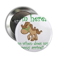 "PonyArrive_Green 2.25"" Button"